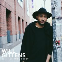 If There Was a Way — Will Gittens