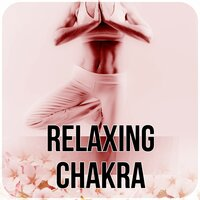 Relaxing Chakra - Spa Music, Piano Music, Instrumental Music for Massage Therapy, Sounds of Nature Music for Relaxation, New Age Reiki, Massage, Serenity Relaxing — Chakra Relaxation Oasis