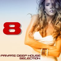 Private Deep House Selection, 8 — сборник