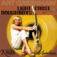 Art Greenhaw: The Light Crust Doughboys — The Light Crust Doughboys, Art Greenhaw