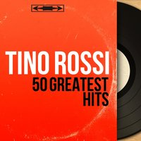 50 Greatest Hits — Tino Rossi