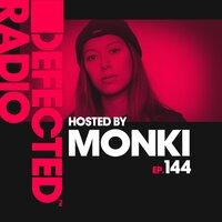 Defected Radio Episode 144 (hosted by Monki) — Defected Radio
