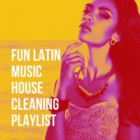 Fun Latin Music House Cleaning Playlist — Reggaeton Band, La Banda del Merengue, Grupo Latino