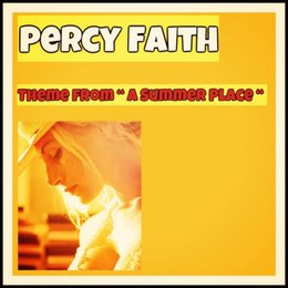 "Theme from ""A Summer Place"" — Percy Faith"