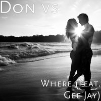 Where — Gee Jay, Don vs
