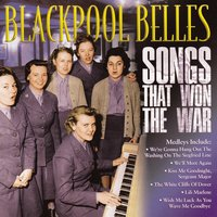 Songs That Won the War — Blackpool Belles
