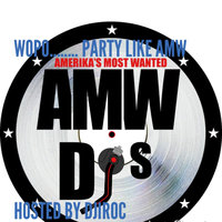 Party Like AMW (Amerika's Most Wanted) — wopo freshh