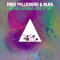 Never Gonna Give It Up — Fred Pellichero, Mjfa