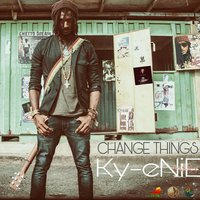 Change Things — Ky-enie