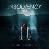 Antagonism of the Soul — Insolvency