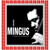 The Complete Atlantic Recordings 1955-1961 — Charles Mingus