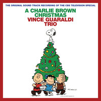 A Charlie Brown Christmas — Vince Guaraldi Trio