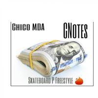 Cnotes (Skateboard P Freesytle) — Chico MDA