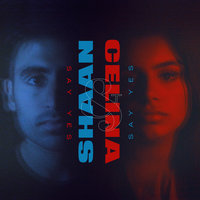 Say Yes — Shaan, Celina