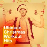 Ultimate Christmas Workout Hits — Ibiza Fitness Music Workout, Cardio Workout, Running Music Workout