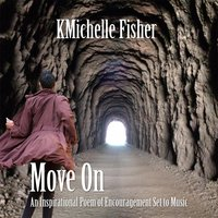 Move on — Kmichelle Fisher