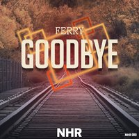 Goodbye — Ferry