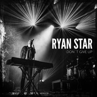 Don't Give Up — Ryan Star
