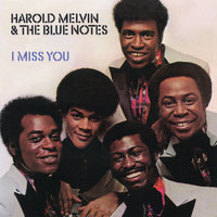 I Miss You — Harold Melvin & The Blue Notes