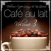 Cafe au lait Vol.3 (Delicious Coffee Lounge and Bar-Grooves) — сборник