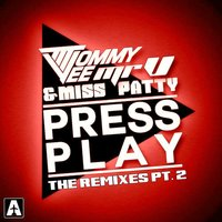 Press Play — Tommy Vee, Mr. V, Miss Patty