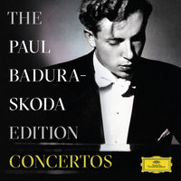 The Paul Badura-Skoda Edition - Concerto Recordings — Paul Badura-Skoda