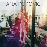 Like It on Top — Ana Popovic