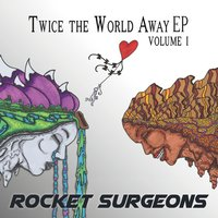 Twice the World Away EP, Vol. 1 — Filthy T, Rocket Surgeons