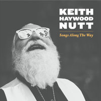 Songs Along the Way — Keith Haywood Nutt
