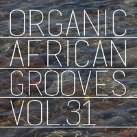 Organic African Grooves, Vol.31 — сборник