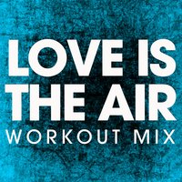 Love Is in the Air - Single — Power Music Workout