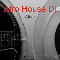 Alive — Afro House Dj