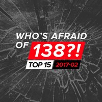 Who's Afraid Of 138?! Top 15 - 2017-02 — сборник