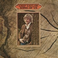 Some Of Us — Chip Taylor