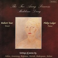 Dring: The Far Away Princess and Other Songs — Robert Tear, Philip Ledger, Madeleine Dring