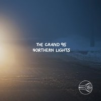 Northern Lights — The Grand 95, Northern Lights