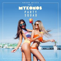 Mykonos Party Squad, Vol. 1 — сборник