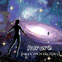Aurora (Meet Me in the Stars) — Anamanaguchi