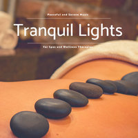 Tranquil Lights - Peaceful And Serene Music For Spas And Wellness Therapies — Ausilio