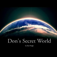 Don's Secret World — Don Pringle