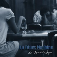 La Copa del Ángel — La Blues Machine