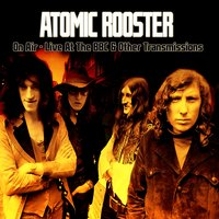 On Air - Live at the BBC & Other Transmissions — Atomic Rooster