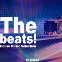 The Beats! (House Music Selection) — сборник