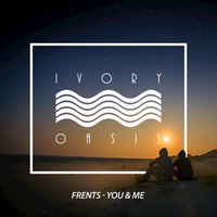 You & Me — Frents