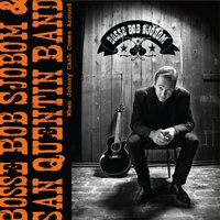 When Johnny Cash Comes Around — San Quentin Band, Bosse Bob Sjöbom, Bosse Bob Sjöbom & San Quentin Band