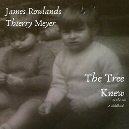 The Tree Knew (in the sun) — James Rowlands, James, Thierry Meyer