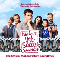 We Love You, Sally Carmichael! Official Motion Picture Soundtrack — сборник