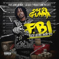F.B.I. (F**k Being Indicted) — Dre Da Gunna
