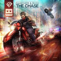 The Chase EP — Gancher & Ruin, Jäde