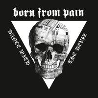 Dance with the Devil — Born From Pain